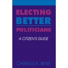 Electing Better Politicians: A Citizen's Guide - Item 0068