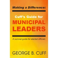 Making a Difference: Cuff's Guide for Municipal Leaders Vol.1 (ePub)