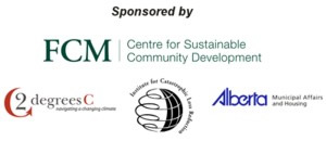 Sponsored by FCM, 2 Degrees C and Alberta Municipal Affairs and Housing