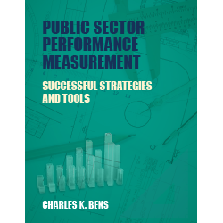 Public Sector Performance Measurement: Successful Strategies and Tools New Cover