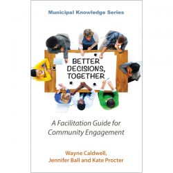 Better Decisions, Together: A faciliation guide for community engagement cover