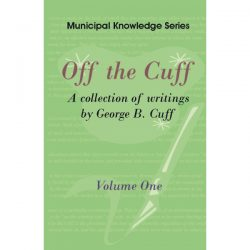 Off the Cuff, stories about local government, George B. Cuff