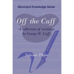 Off the Cuff Volume Three by George B. Cuff - Cover