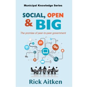 Social, Open & Big by Rick Aitken Cover part of the Municipal Knowledge Series