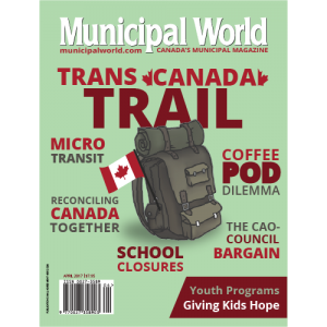 Municipal World Magazine's April 2017 issue cover featuring: Trans Canada Trail