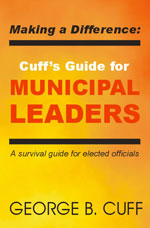 Making a Difference Cuff's GUide for Municipal Leaders Vol. 1