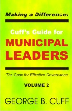 Making a Difference Cuff's Guide for Municipal Leaders Vol 2.