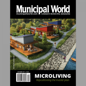 Municipal World Magazine December 2017 Issue Cover: Micro Living Rethinking Official Plans