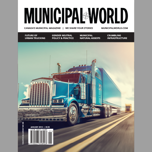 Municipal World Magazine January 2018 Issue Cover: The Future of Urban Trucking