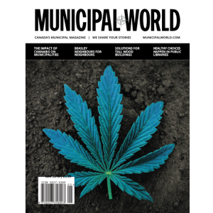 Municipal World Magazine's May 2018 issue cover, featuring:The Impact of Cannabis on Municipalities