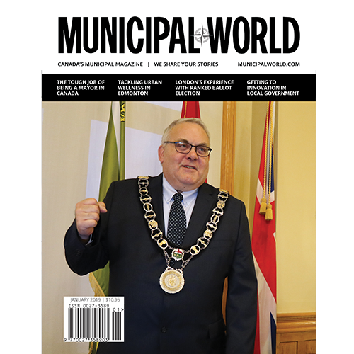 Municipal World Magazine January 2019 - The Tough Job of being a Mayor in Canada