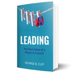Leading: The Real Value of a Mayor and Council by George B. Cuff Cover