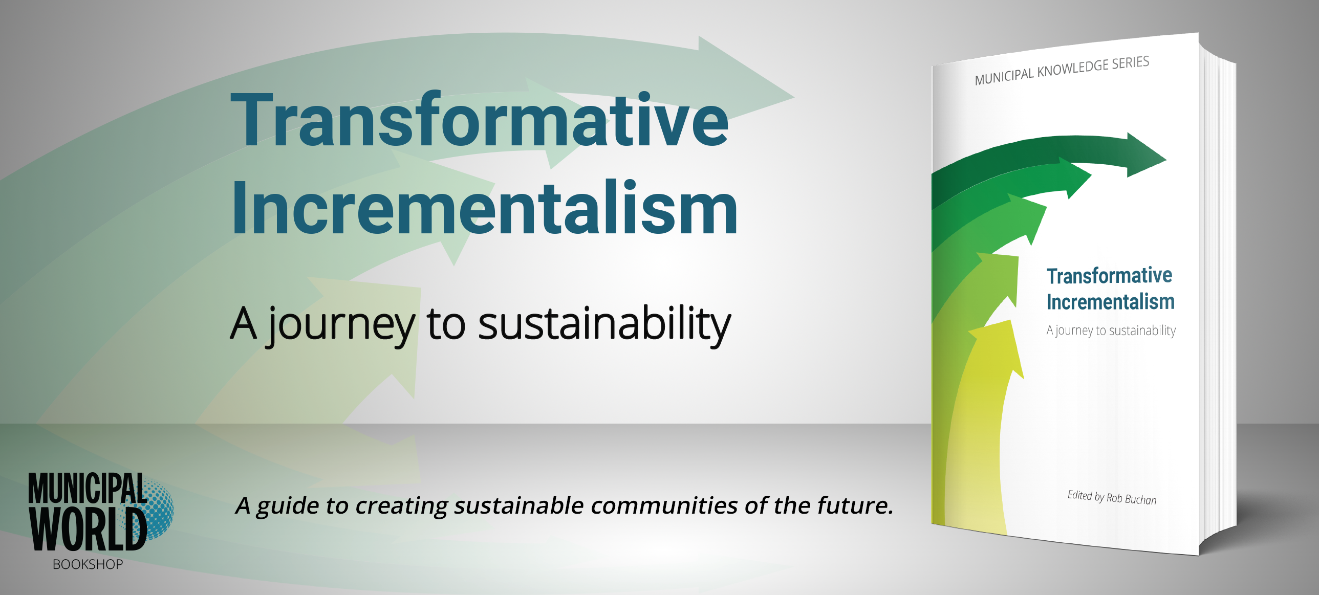 Transformative Incrementalism: A journey to sustainability